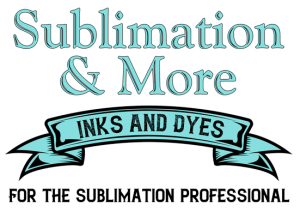 Sublimation & More! Inks and Dyes